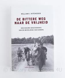De bittere weg naar de vrijheid William I Hitchcock