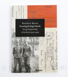 De oorlog die langer duurde Een gevangenschap in Rusland 1945 1949  Rudolf Maas