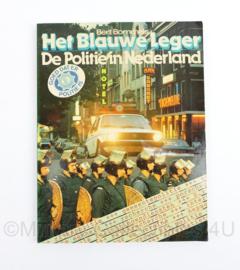 Het blauwe leger de Politie in Nederland Bert Bommels