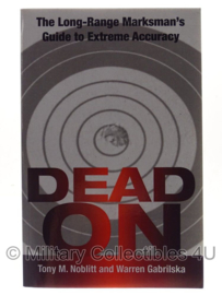Boek Dead On: The Long-Range Marksman'S Guide To Extreme Accuracy - origineel