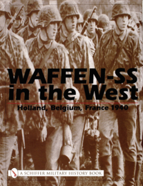 Waffen-SS in the West: Holland, Belgium, France 1940 - Michael D. Beaver
