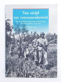 Van Strijd tot veteranenbeleid Martin Elands - Het koninklijk Nederlands Indisch Leger en zijn Veteranen 1941- 2001