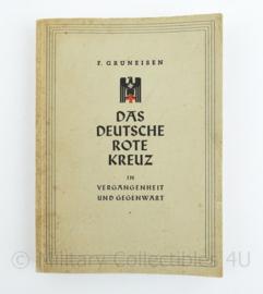 Das Deutsche Rote Kreuz - in vergangenheit und gegenwart - F. Gruneisen - origineel 1939