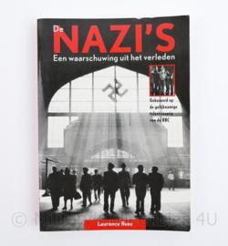 De Nazi's Een waarschuwing uit het verleden Laurence Rees