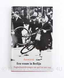 Een vrouw in Berlijn Dagboekaantekeningen van april tot juni 1945