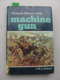Boek 'Pictorial History of the machine gun' - F.W.A. Hobart