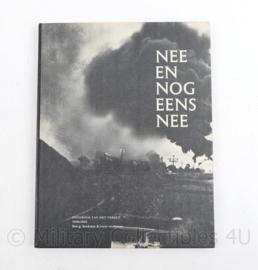 Nee en nog eens Nee fotoboek van het verzet 1939 1945 Han G Hoekstra  & Evert Werkman