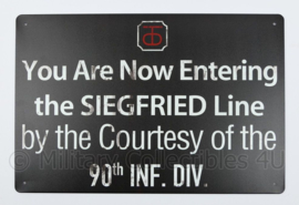 Metalen plaat You are Now Entering The Siegfried Line by the Courtesy of the 90th Inf. Div. - 30 x 20 cm.