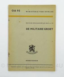 MVO Oefeningsaanwijzing De Militaire Groet nr. AO 95 - 1948 - afmeting 15 x 22 cm - origineel