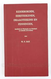 Naslagwerk nadruk 1973 van de jaren 30 - Ridderorden, eertekenen, draagteekens en penningen W.F. Bax