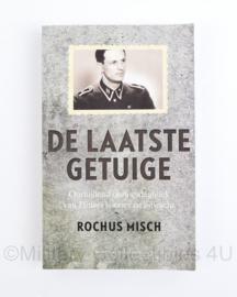 De laatste getuige onthullend oorlogsdagboek van Hitlers koerier en lijfwacht Rochus Misch
