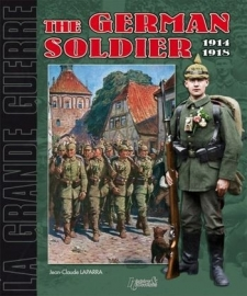 The German Infantryman 1914-1918 The german soldier 1914 1918