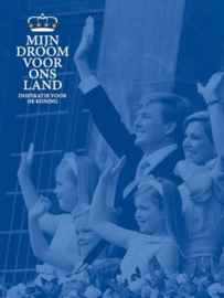 Boek ''Mijn droom voor ons land'' - Inspiratie voor de koning