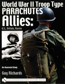 World War II Troop Type Parachutes - Allies: U.S., Britain, Russia - An Illustrated Study