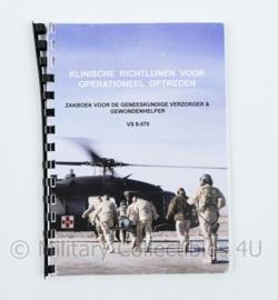 Defensie voorschrift Klinische richtlijnen voor Operationeel optreden zakboek voor Geneeskundig Verzorger en gewondenhelper VS 8- 570