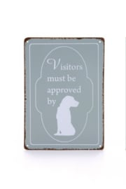 Designed by Lotte Tekstbord - Visitors must be approved by dogs.