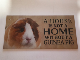Waakbord A house is not a home without a guinea pig - Cavia