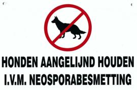 Bord Honden aangelijnd houden i.v.m. neospora besmetting