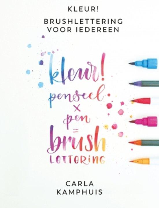 Kleur! Brushlettering voor iedereen van Carla Kamphuis