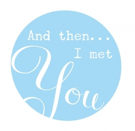 Muursticker  Button And then..I met You