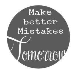 Muursticker  Button Make better Mistakes Tomorrow