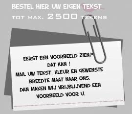 Bestel hier uw eigen tekst met maximaal 2500 tekens