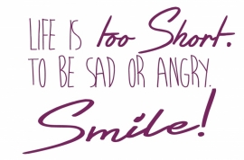 Muursticker Life is too Short ....Smile