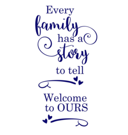 MUURSTICKER Family has a Story...