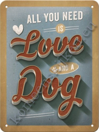 metalen wandbord all you need is love and a dog 15-20 cm