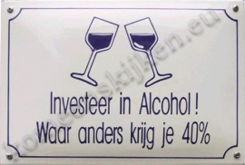 emaille bord Investeer in Alcohol!