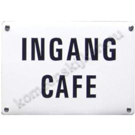 blikken bordje Ingang cafe 10-14 cm