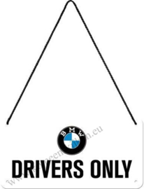 hanging sign / deurbord BMW drivers only 10 x 20 cm