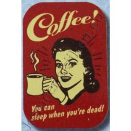 blikken mintdoosje coffee, sleap when you're dead!