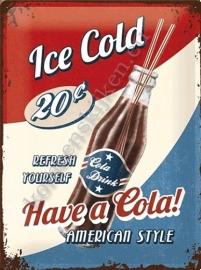 nostalgische reclamebord have a cola 30-40 cm..
