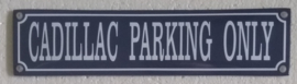 emaille straatnaambord cadillac parking only