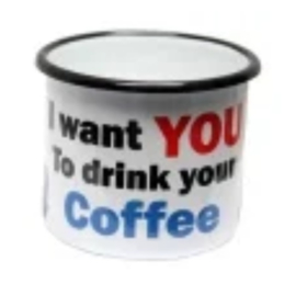 emaille mok i want you to drink your coffee
