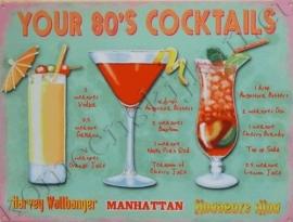 metalen reclameplaat your 80`s cocktail 30-40 cm