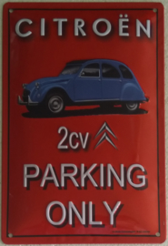 metalen wandbord citroen 2CV parking only 20x30 cm