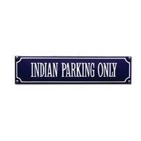 emaille straatnaambord indian parking only