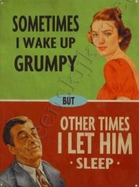 blikken reclamebord wake up grumpy 30-40 cm