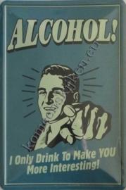 metalen wandbord alcohol i only drink 20x30 cm