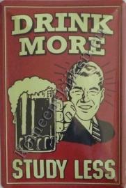 metalen wandbord drink more, study less 20x30 cm