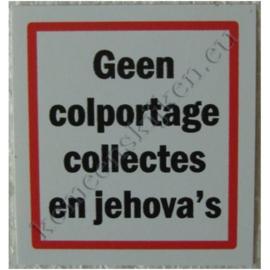 deurpost sticker geen colportage, collectes en jehova`s 6 cm