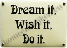 blikken wandbord Dream it wish it do it. 10-14 cm