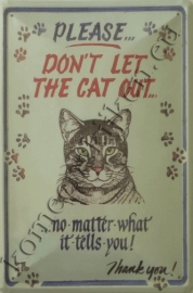blikken wandbord don`t let the cat out 20-30 cm