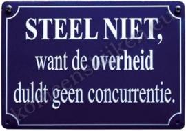 metalen wandbord Steel niet want de overheid 10-14cm