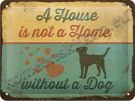 blikken wandplaat A House is not a house without a dog 15-20 cm