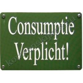 blikken wandplaatje Consumptie verplicht! 10-14 cm