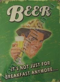 metalen reclameplaat beer, it`s just not for breakfast anymore 30-40 cm