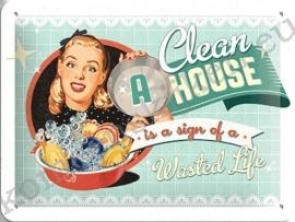metalen wandbord a clean house 15-20 cm